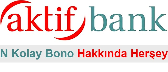 Aktif bank N Kolay Bono Mevduat Faizi 2021 (Güncel %18,00)
