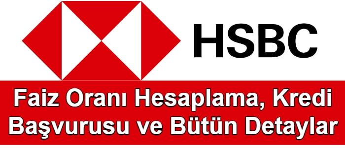 HSBC İhtiyaç Kredisi Hesaplama 2021 (Güncel Faiz Oranı)