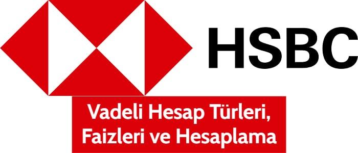 HSBC Vadeli Hesap Faiz Oranları 2021 (Güncel Hesaplama)