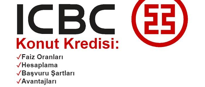 ICBC Konut Kredisi Hesaplama 2021 (Güncel Faiz Oranları)