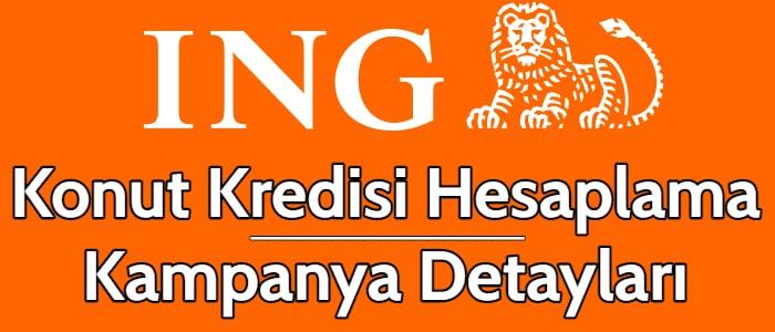 ING Bank Konut Kredisi 2021 (Kredi Paketi Hesaplama)