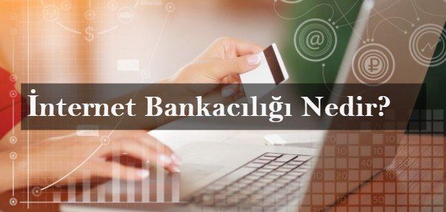 İnternet Bankacılığı Nedir? Nasıl Açılır? (Dijital, Mobil Bankacılık)