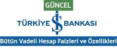 İş Bankası Vadeli Hesap Faiz Oranları 2020 (GÜNCEL)