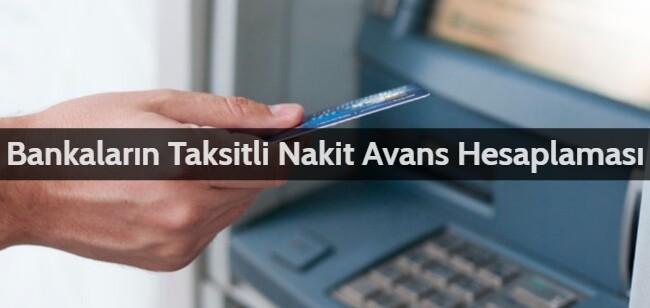 Taksitli Nakit Avans Hesaplama 2021 (Tüm Kredi Kartları)