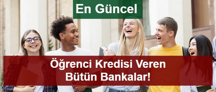 Öğrenciye Kredi Veren 10 Banka 2021 (Eğitim Kredisi Başvuru)