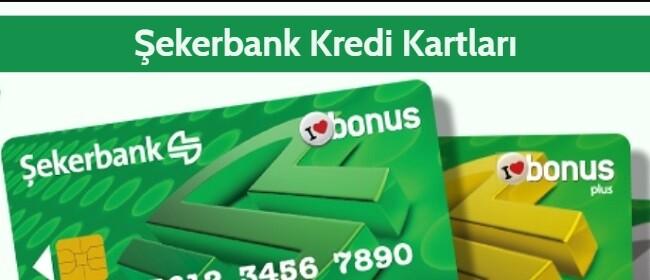 Şekerbank Kredi Kartı Başvurusu (Şeker Bonus Avantajları)