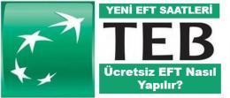 TEB EFT Saatleri ve YENİ Ücretleri 2021 (GÜNCEL)