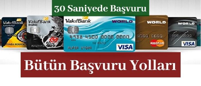 Vakıfbank Kredi Kartı Başvurusu (30 Saniyede World Kartlar)