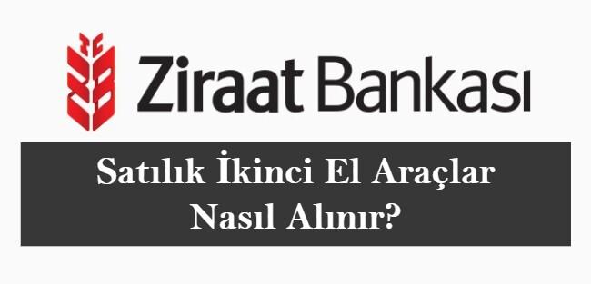 Ziraat Bankası Satılık Araçlar Nasıl Alınır? (ÖNEMLİ DETAYLAR)